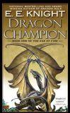 Dragon Champion by E.E. Knight