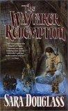 The Wayfarer Redemption by Sara Douglass
