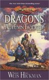 Dragons of Autumn Twilight by Margaret Weis and Tracy Hickman