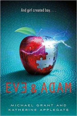 Eve & Adam by K.A. Applegate and Michael Grant