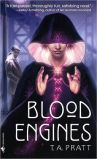 Blood Engines by T.A. Pratt