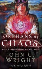 Orphans of Chaos by John C. Wright