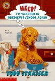 Help! I'm Trapped in Obedience School Again by Todd Strasser