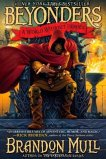 The Beyonders: A World Without Heroes by Brandon Mull