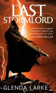 The Last Stormlord by Glenda Larke