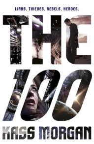 The Hundred by Kass Morgan