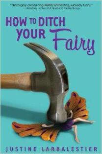 How to Ditch Your Fairy by Justine Larbalestier