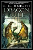 Dragon Rule by E. E. Knight