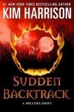 Sudden Backtrack by Kim Harrison