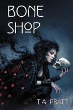 Bone Shop by T.A. Pratt