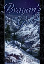 Brayan's Gold by Peter V. Brett