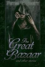 The Great Bazaar by Peter V. Brett