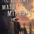 An Alchemy of Masques and Mirrors by Curtis Craddock