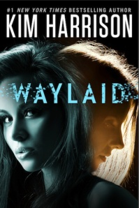 Waylaid by Kim Harrison