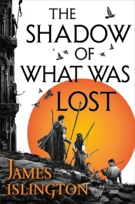 The Shadow of What was Lost by James Islington