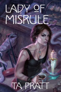 Lady of Misrule by T.A. Pratt