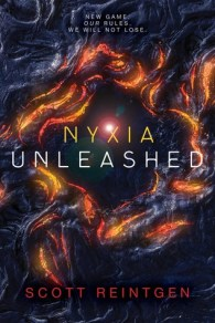 [July 17, 2018] Nyxia Unleashed by Scott Reintgen