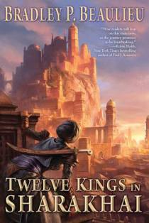 Twelve Kings of Sharakhai by Bradley P. Beaulieu