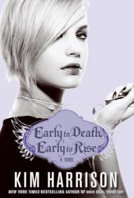 Early to Death, Early to Rise by Kim Harrison
