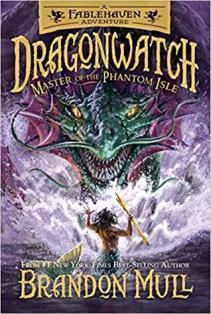 Dragonwatch: Master of Phantom Isle by Brandon Mull