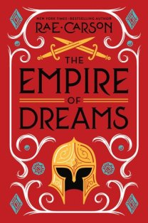 Empire of Dreams by Rae Carson
